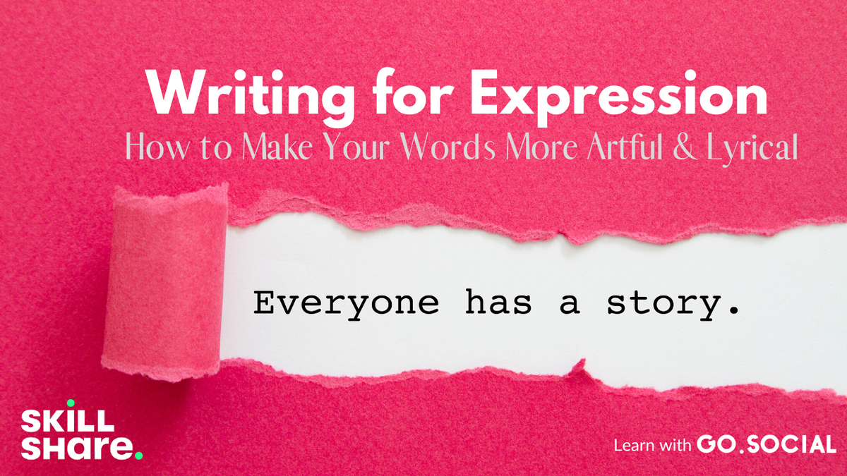 Writing for Expression: How to Make Your Words More Artful & Lyrical