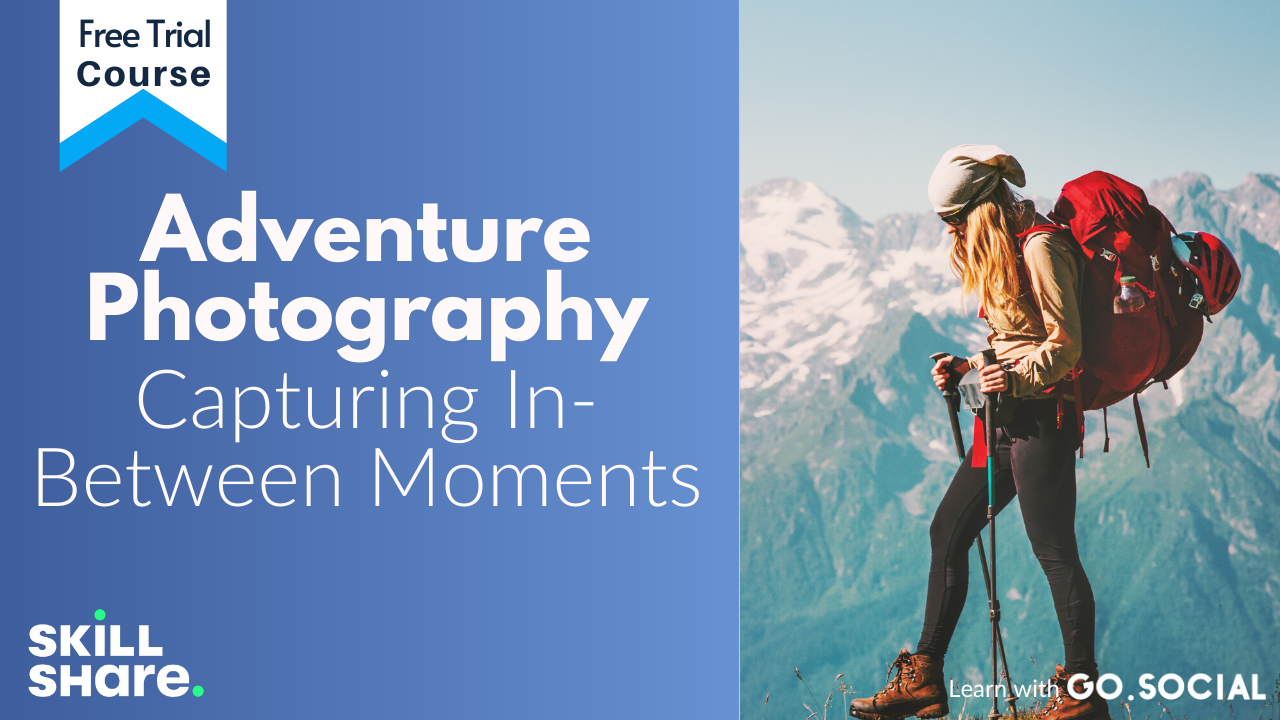 Adventure Photography: Capturing In-Between Moments Skillshare