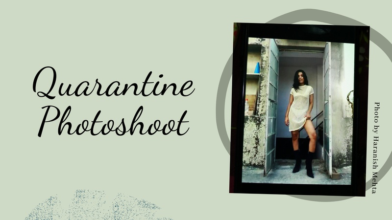 Quarantine Photoshoot Challenge