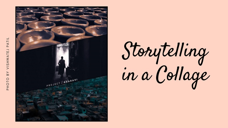 Storytelling in a Collage - Photo Editing