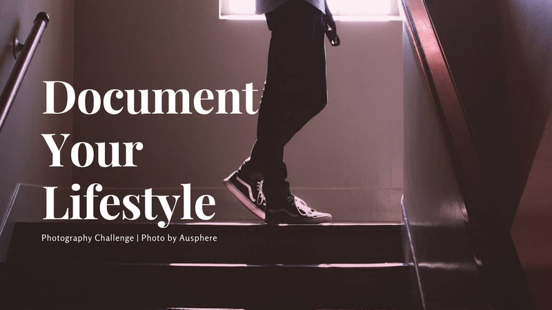 Document Your Lifestyle - Photography Challenge