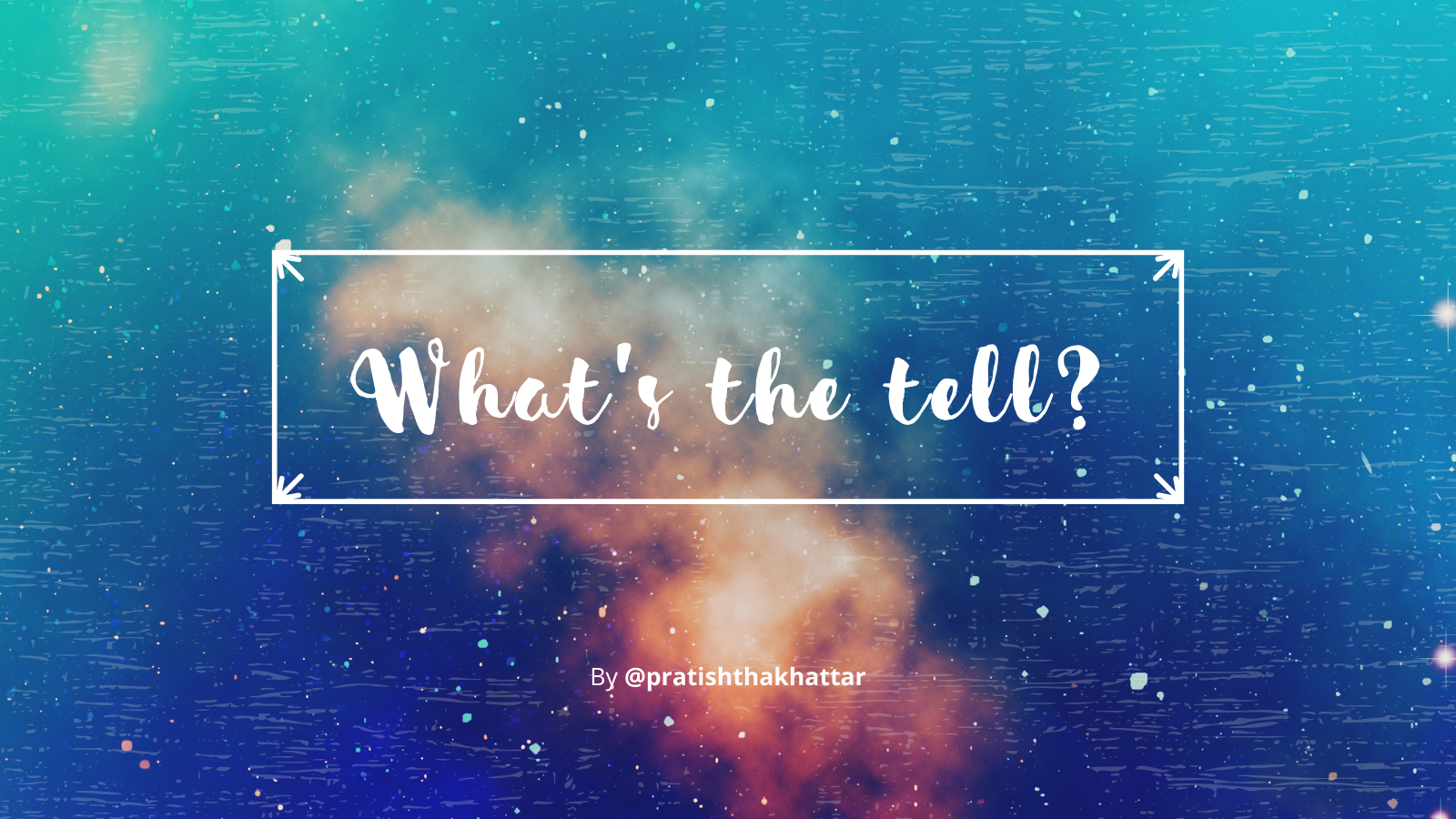 What's the tell? - Writing Challenge