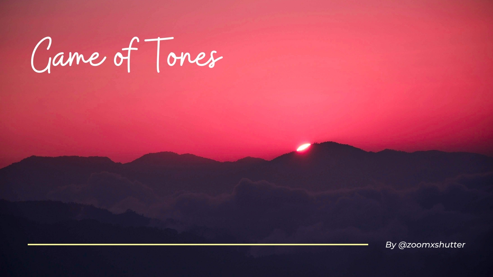 Game of Tones - Photography Challenge