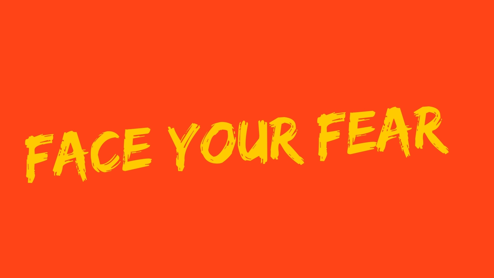 Face Your Fear - Writing Prompt
