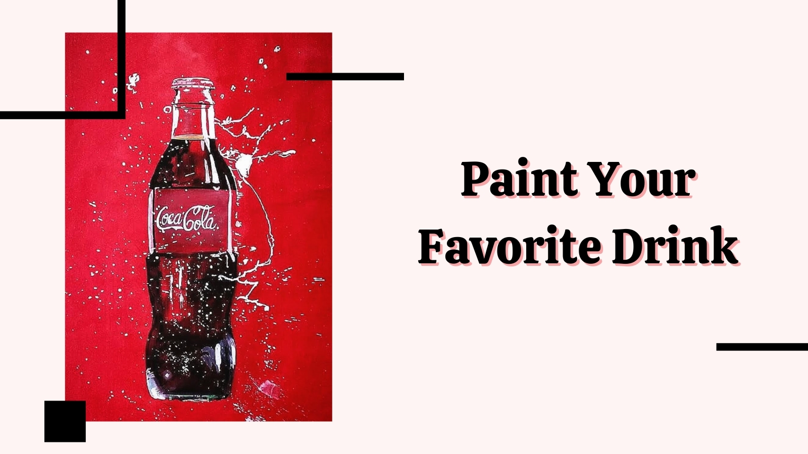 Paint Your Favourite Drink - Art Challenge