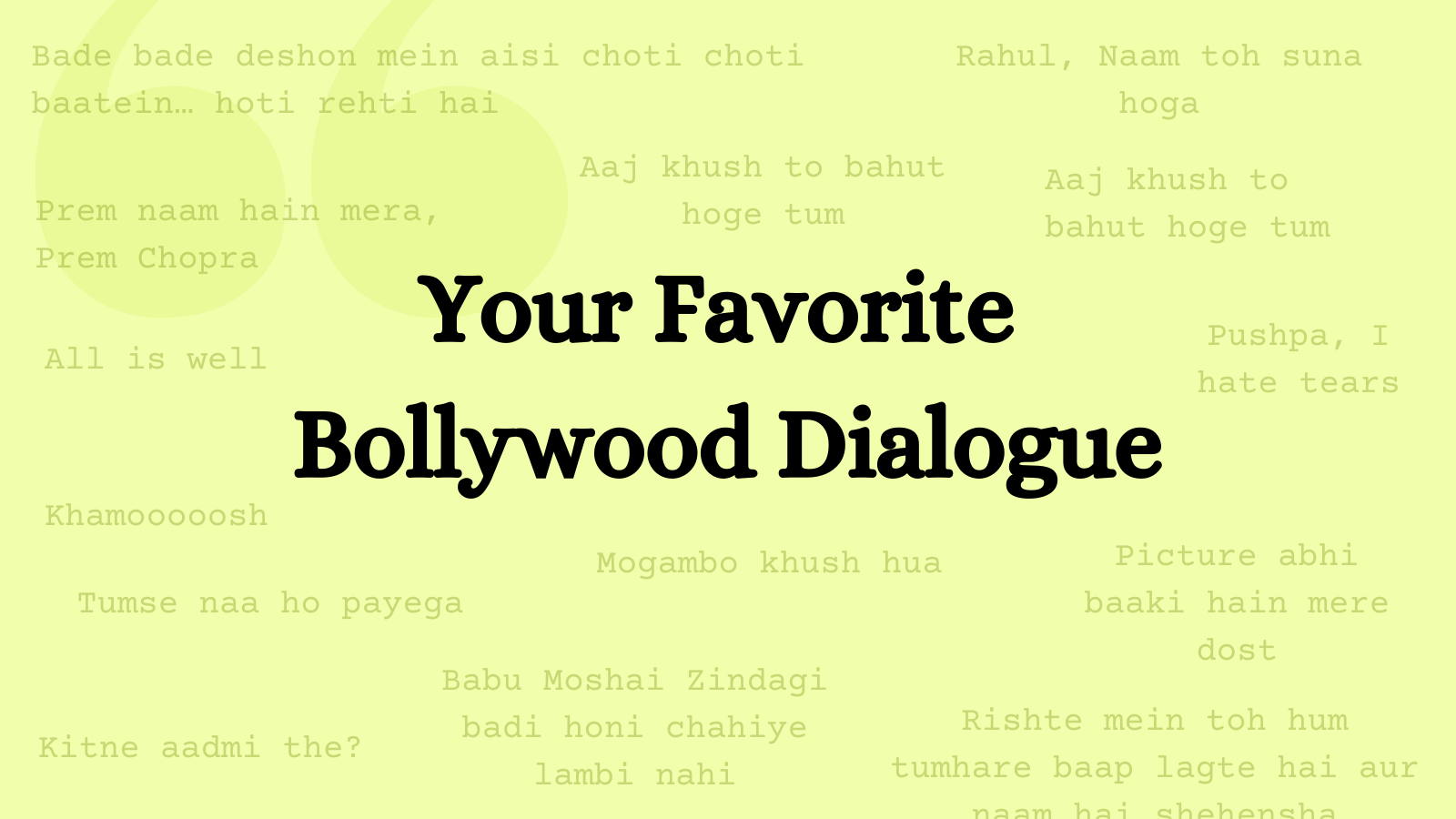 Your Favorite Bollywood Dialogue Writing Challenge
