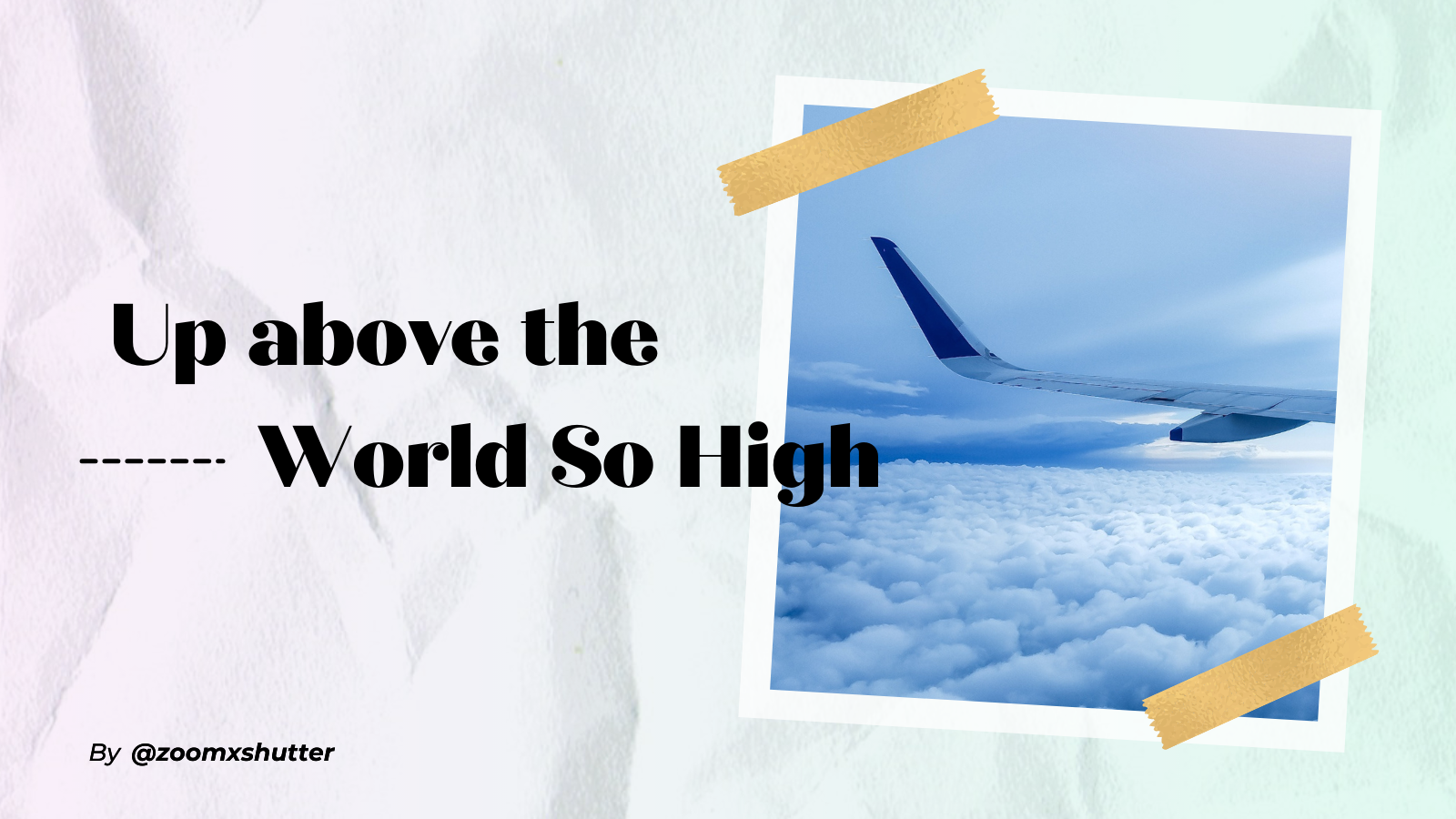 Up Above the World So High - Photography Challenge