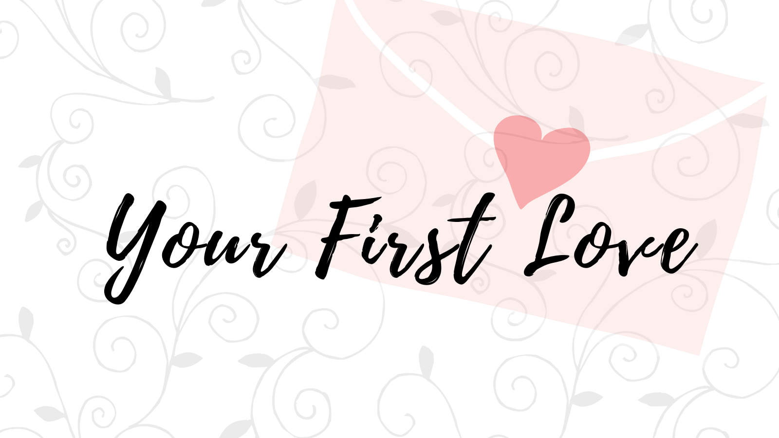 Your First Love - Writing Challenge