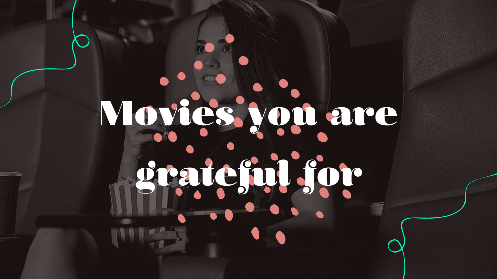 Movies you are grateful for - Writing Challenge